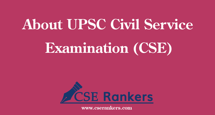 About UPSC CSE