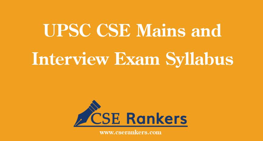 UPSC CSE Mains and Interview Exam Syllabus
