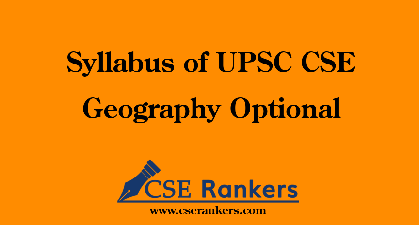 Syllabus of UPSC CSE Geography Optional