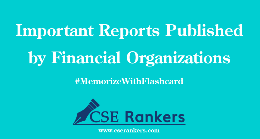 Important Reports Published by Financial Organizations