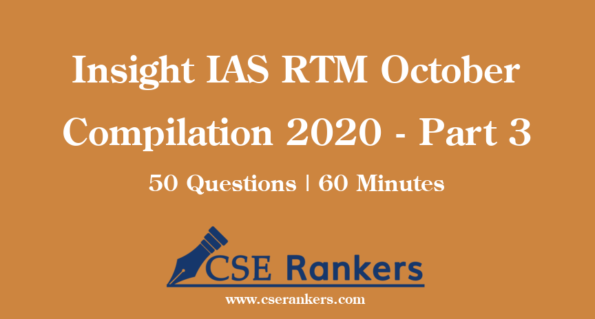 Insight IAS RTM October Compilation 2020 - Part 3