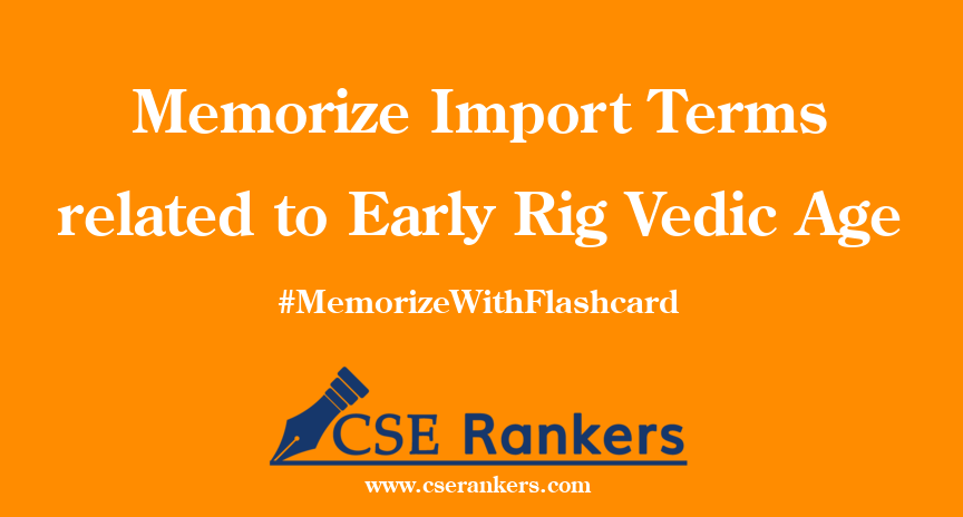 Memorize Import Terms related to Early Rig Vedic Age